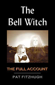 The Bell Witch: The Full Account by Pat Fitzhugh